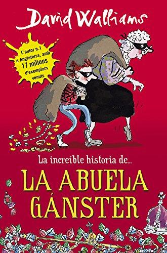 Libro La Abuela Gángster escrito por David Walliams